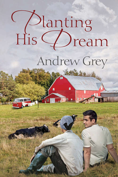 Planting His Dream (Planting Dreams #1)