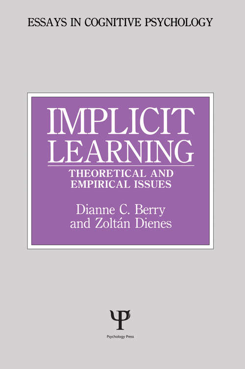 Implicit Learning: Theoretical and Empirical Issues (Essays in Cognitive Psychology)