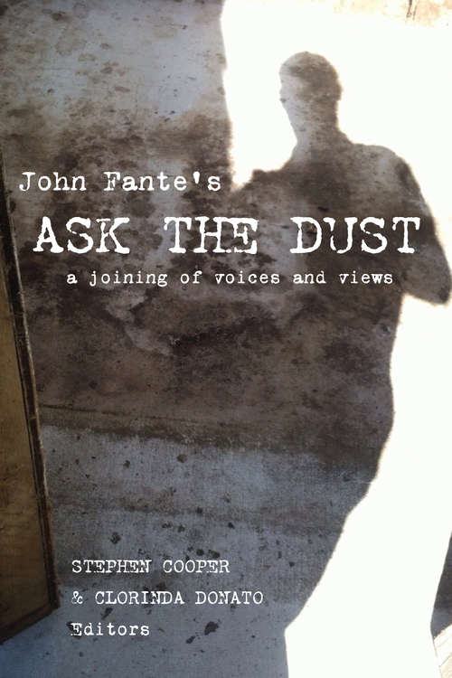 John Fante's Ask the Dust: A Joining of Voices and Views (Critical Studies in Italian America)