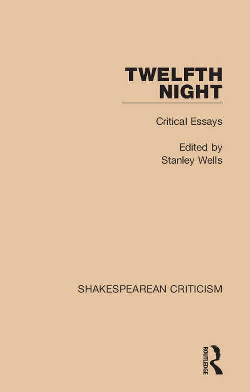 Twelfth Night: Critical Essays (Shakespearean Criticism)