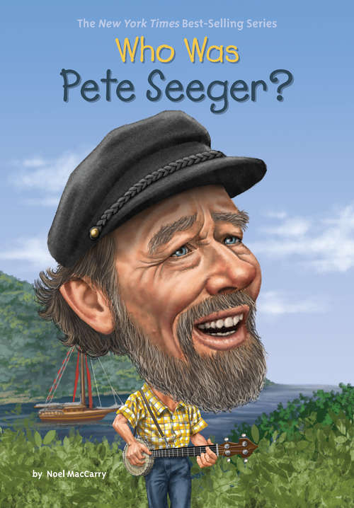 Who Was Pete Seeger? (Who was?)