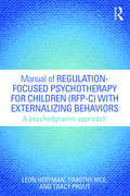 Manual of Regulation-Focused Psychotherapy for Children: A Psychodynamic Approach (Psychological Issues)