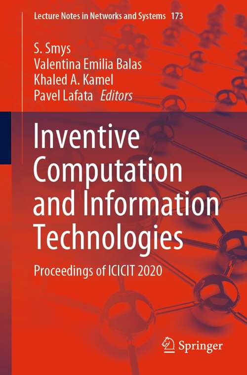 Inventive Computation and Information Technologies: Proceedings of ICICIT 2020 (Lecture Notes in Networks and Systems #173)
