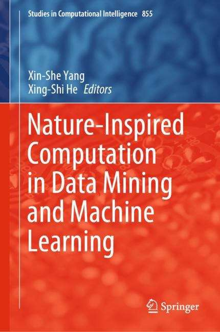 Nature-Inspired Computation in Data Mining and Machine Learning (Studies in Computational Intelligence #855)