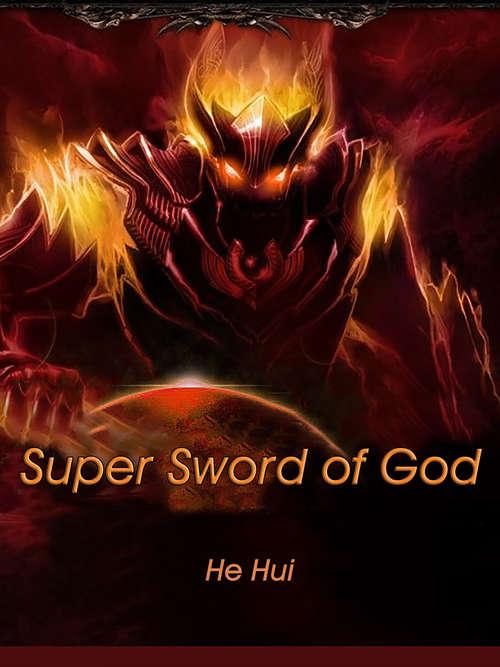 Super Sword of God: Volume 1 (Volume 1 #1)