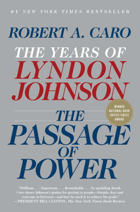 The Passage of Power: The Years of Lyndon Johnson IV (The Years of Lyndon  Johnson #4)