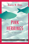 Pink Herrings: Fantasy, Object Choice, and Sexuation (The\lines Of The Symbolic Ser.)