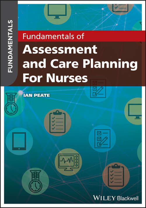 Fundamentals of Assessment and Care Planning for Nurses (Fundamentals)