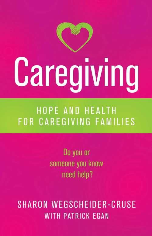 Caregiving: Hope and Health for Caregiving Families
