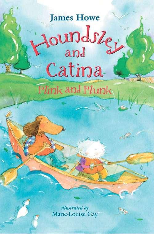 Houndsley and Catina: Plink and Plunk (Houndsley and Catina #4)