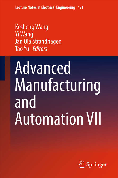 Advanced Manufacturing and Automation VII (Lecture Notes in Electrical Engineering #451)
