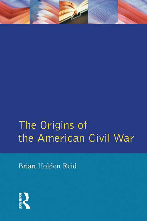 The Origins of the American Civil War