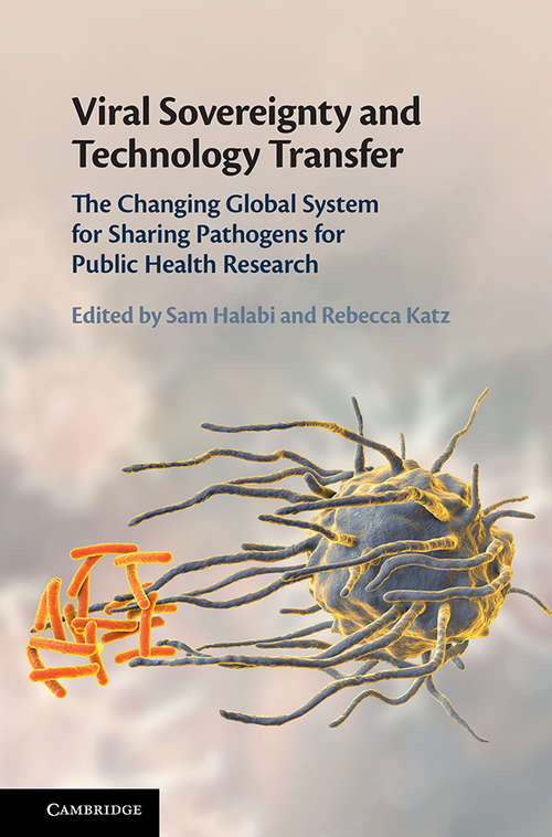 Viral Sovereignty and Technology Transfer: The Changing Global System For Sharing Pathogens For Public Health Research