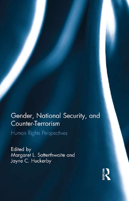 Gender, National Security, and Counter-Terrorism: Human rights perspectives (Routledge Research in Terrorism and the Law)