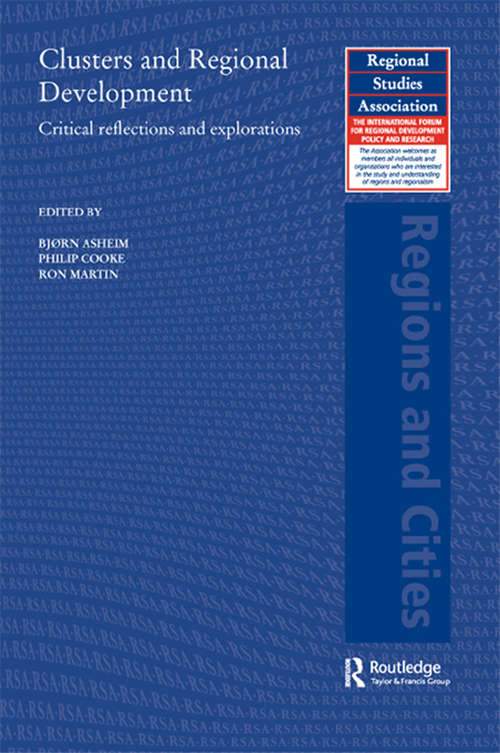 Clusters and Regional Development: Critical Reflections and Explorations (Regions and Cities)