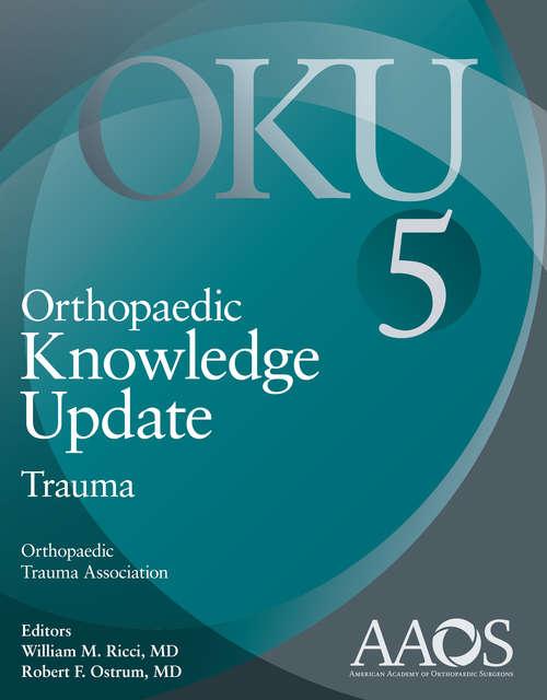 Orthopaedic Knowledge Update: Trauma 5