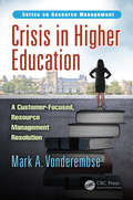 Crisis in Higher Education: A Customer-Focused, Resource Management Resolution (Resource Management)