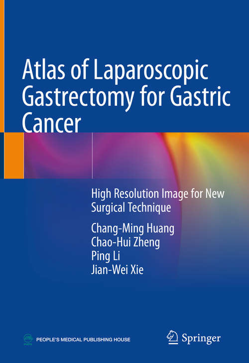 Atlas of Laparoscopic Gastrectomy for Gastric Cancer: High Resolution Image for New Surgical Technique