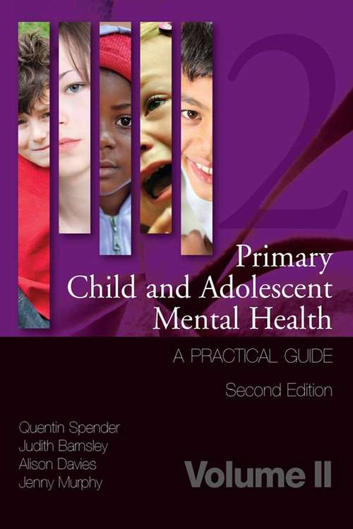 Primary Child and Adolescent Mental Health: A Practical Guide,Volume 2