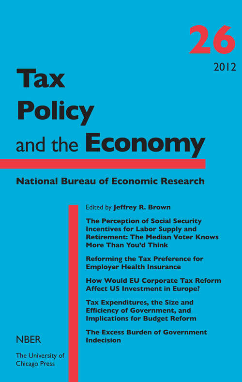 Tax Policy and the Economy, Volume 26 (National Bureau of Economic Research Tax Policy and the Economy #26)