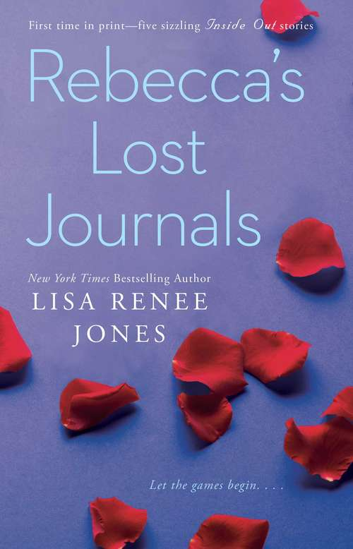 Rebecca's Lost Journals: Volumes 2-5 (The Inside Out Series #Bk. 2)