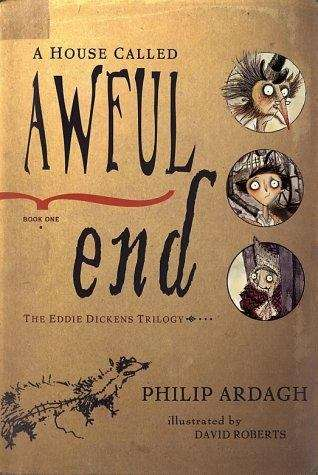 A House Called Awful End (Eddie Dickens Trilogy #1)