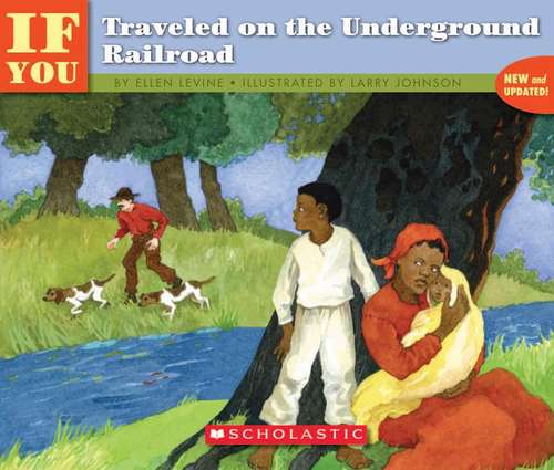 ...If You Traveled on the Underground Railroad