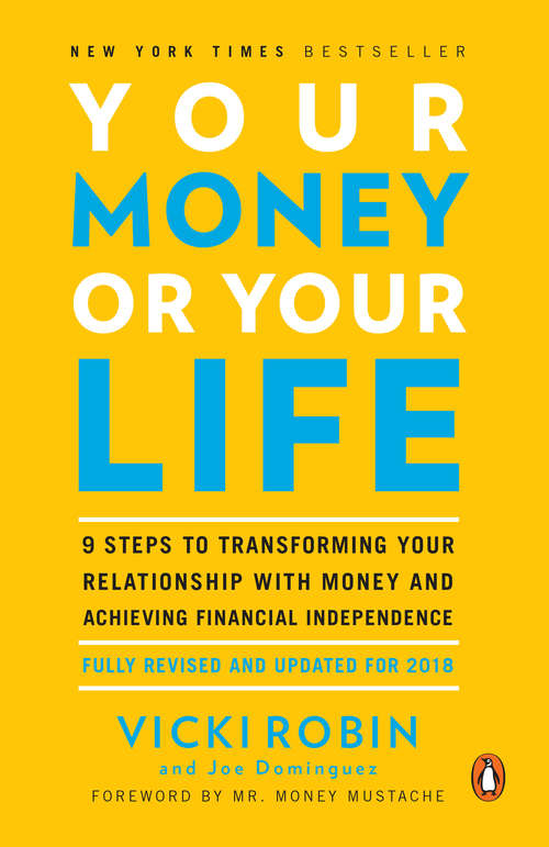 Collection sample book cover Your Money or Your Life: 9 Steps to Transforming Your Relationship with Money and Achieving Financial Independence, blue and white font on a yellow background