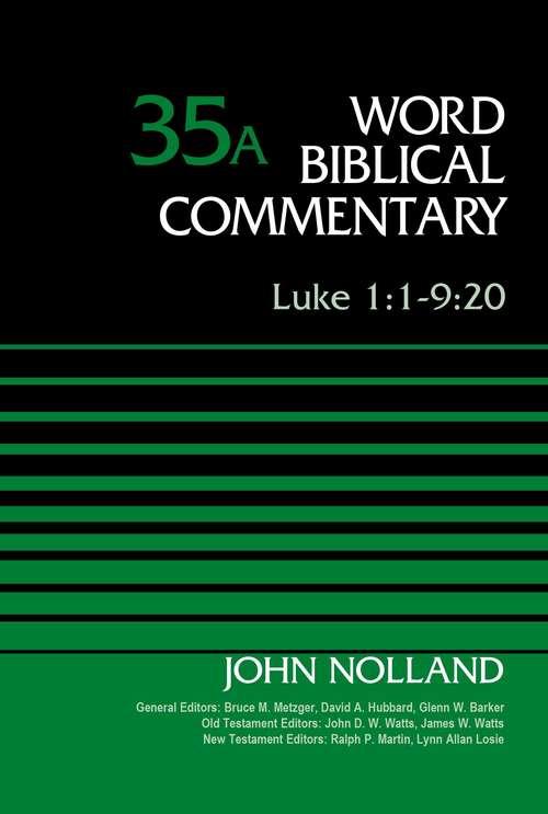 Luke 1:1-9:20, Volume 35A (Word Biblical Commentary #Vol. 35a)