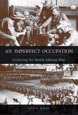 An Imperfect Occupation: Enduring the South African War