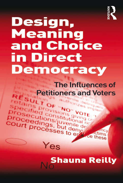 Design, Meaning and Choice in Direct Democracy: The Influences of Petitioners and Voters