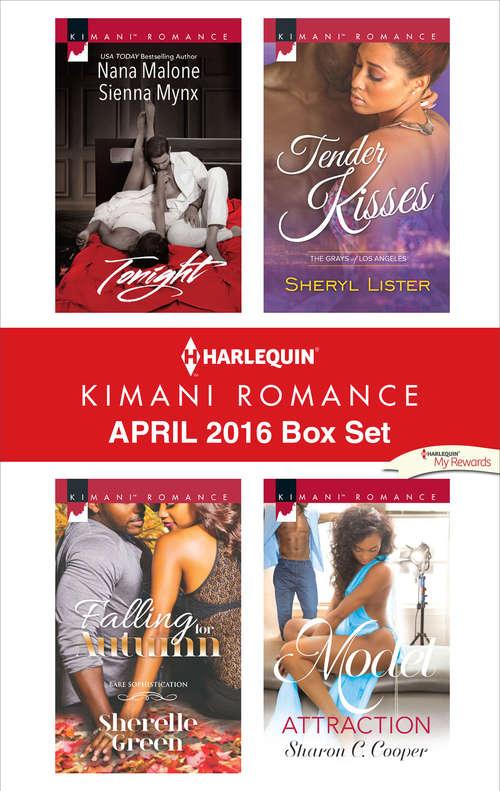 Harlequin Kimani Romance April 2016 Box Set: City of Sin\Shipwrecked\Tender Kisses\Falling for Autumn\Model Attraction