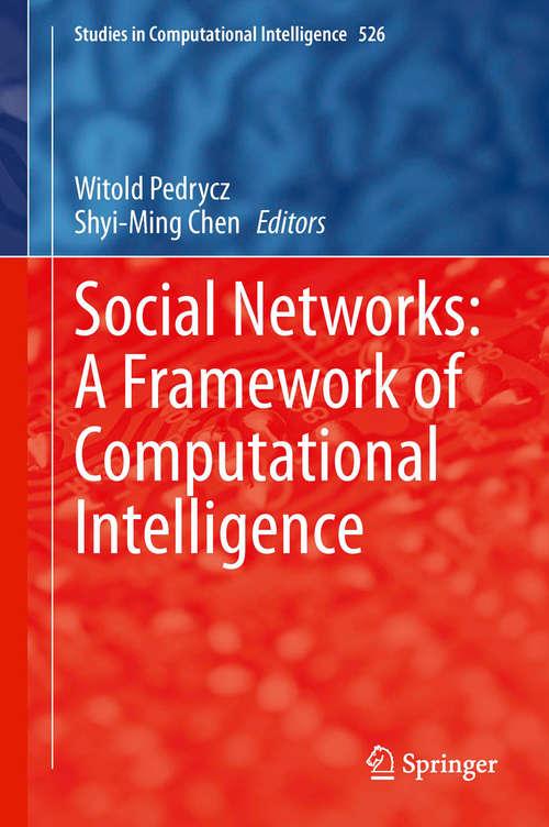 Social Networks: A Framework of Computational Intelligence