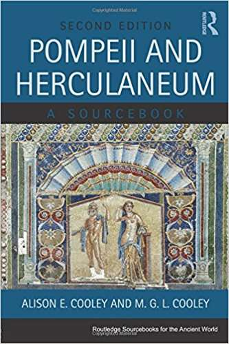 Pompeii and Herculaneum: A Sourcebook (Routledge Sourcebooks For The Ancient World Series)