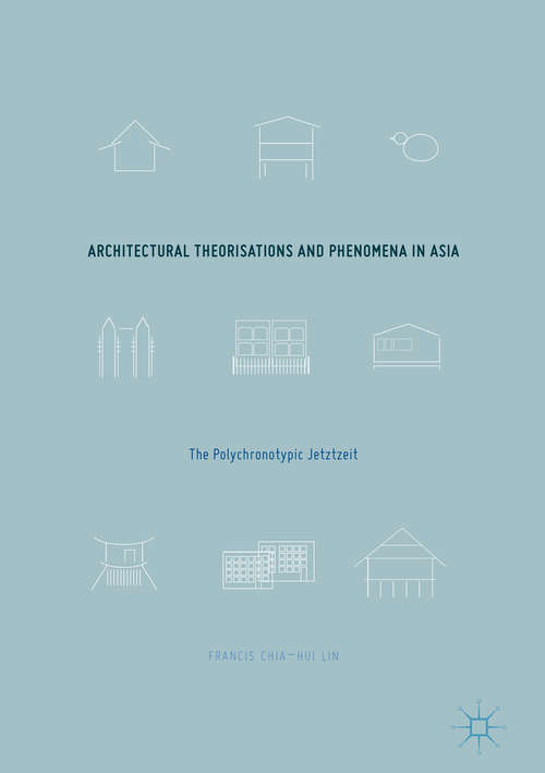 Architectural Theorisations and Phenomena in Asia: The Polychronotypic Jetztzeit
