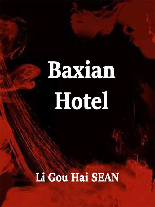 Baxian Hotel: Volume 3 (Volume 3 #3)