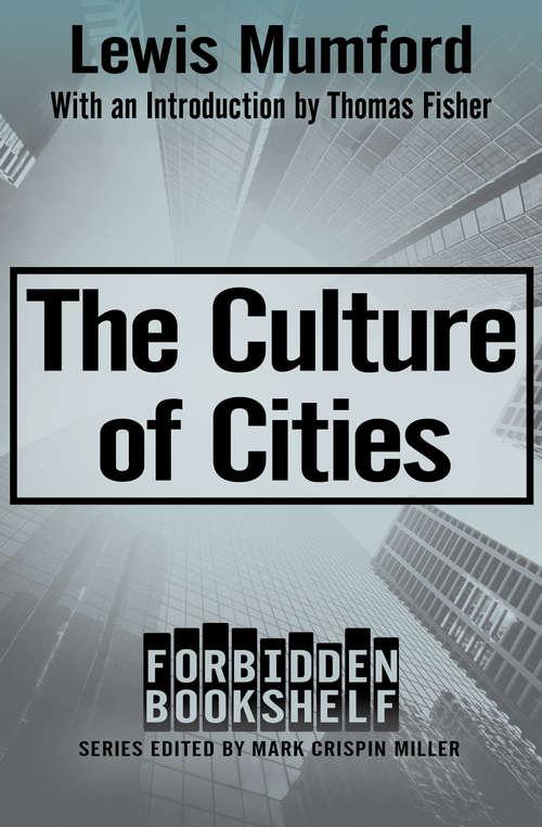 The Culture of Cities (Forbidden Bookshelf #19)