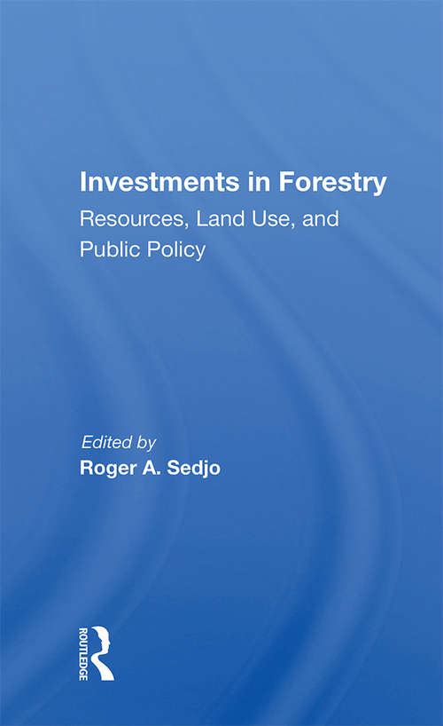 Investments In Forestry: Resources, Land Use, And Public Policy