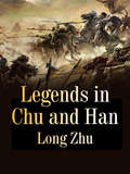 Legends in Chu and Han (Volume 3 #3)
