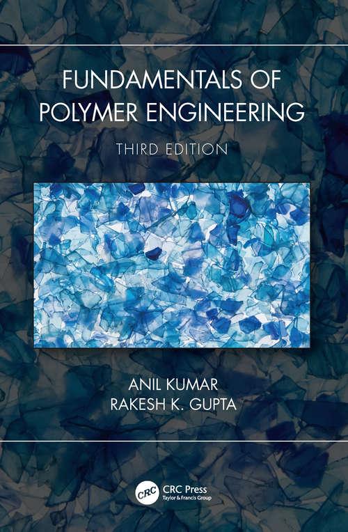 Fundamentals of Polymer Engineering (Plastics Engineering #66)