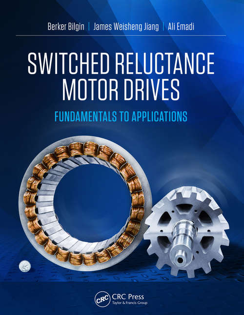 Switched Reluctance Motor Drives: Fundamentals to Applications
