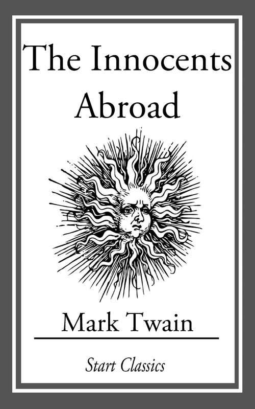 The Innocents Abroad: (With Original Illustrations
