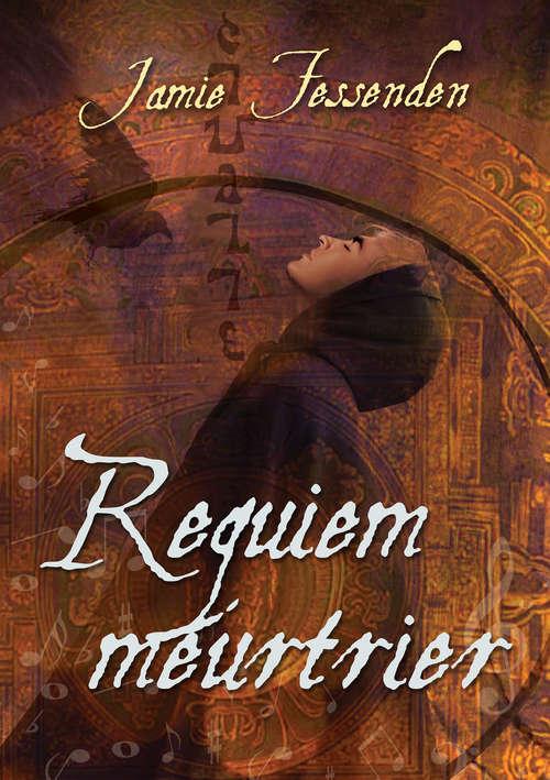 Requiem meutrier (La confrérie #1)