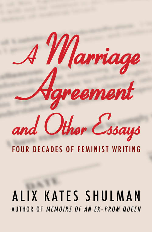 A Marriage Agreement and Other Essays: Four Decades of Feminist Writing