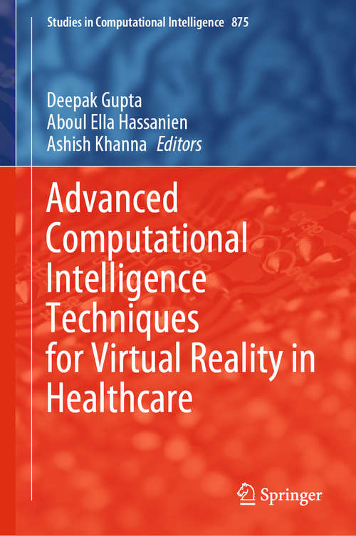 Advanced Computational Intelligence Techniques for Virtual Reality in Healthcare (Studies in Computational Intelligence #875)