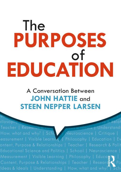 The Purposes of Education: A Conversation Between John Hattie and Steen Nepper Larsen