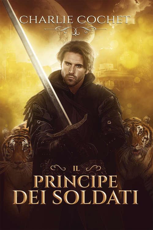 Il principe dei Soldati (Serie Il cuore dei Soldati #1)