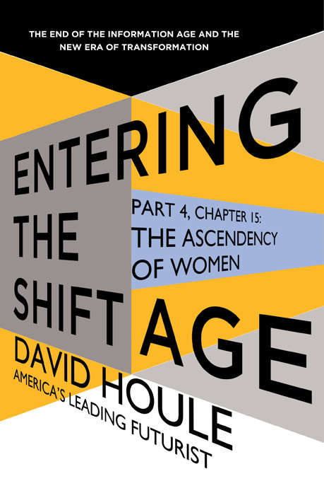 The Ascendency of Women (Entering the Shift Age, eBook #5)