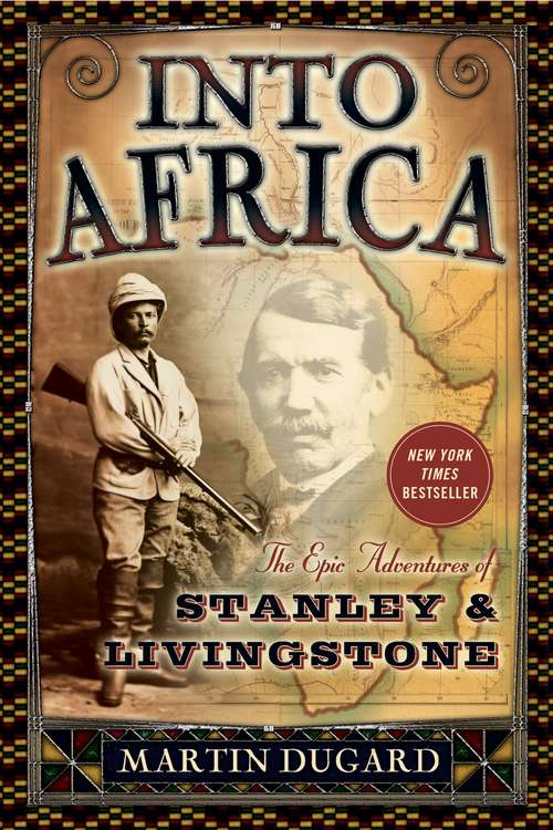 Into Africa: The Epic Adventures of Stanley and Livingstone (Charnwood Large Print Ser.)