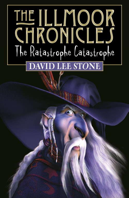 The Ratastrophe Catastrophe (Illmoor Chronicles #1)
